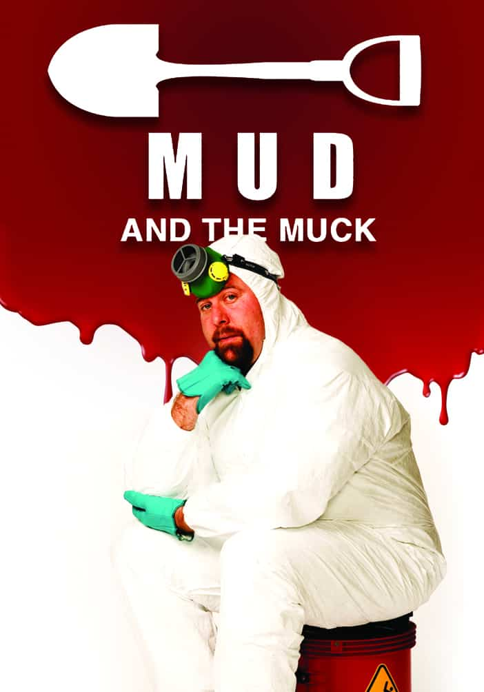 Mud and the Muck
